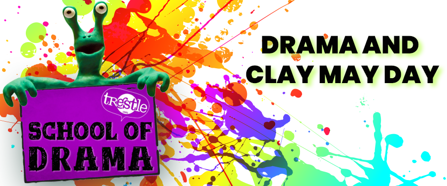 Trestle School of Drama Drama and Clay May Day 2018 banner .png
