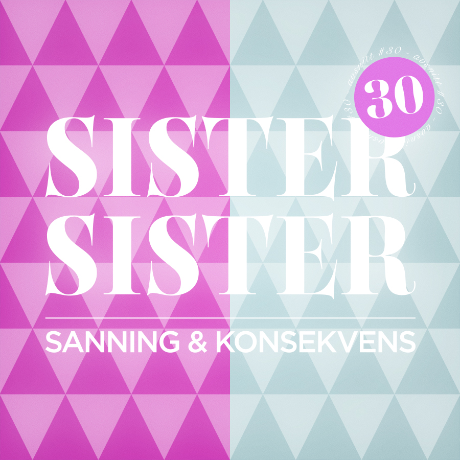 AVSNITT 30 - SANNING & KONSEKVENS