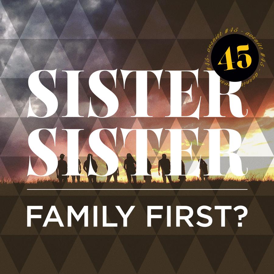 AVSNITT 45 - FAMILY FIRST?