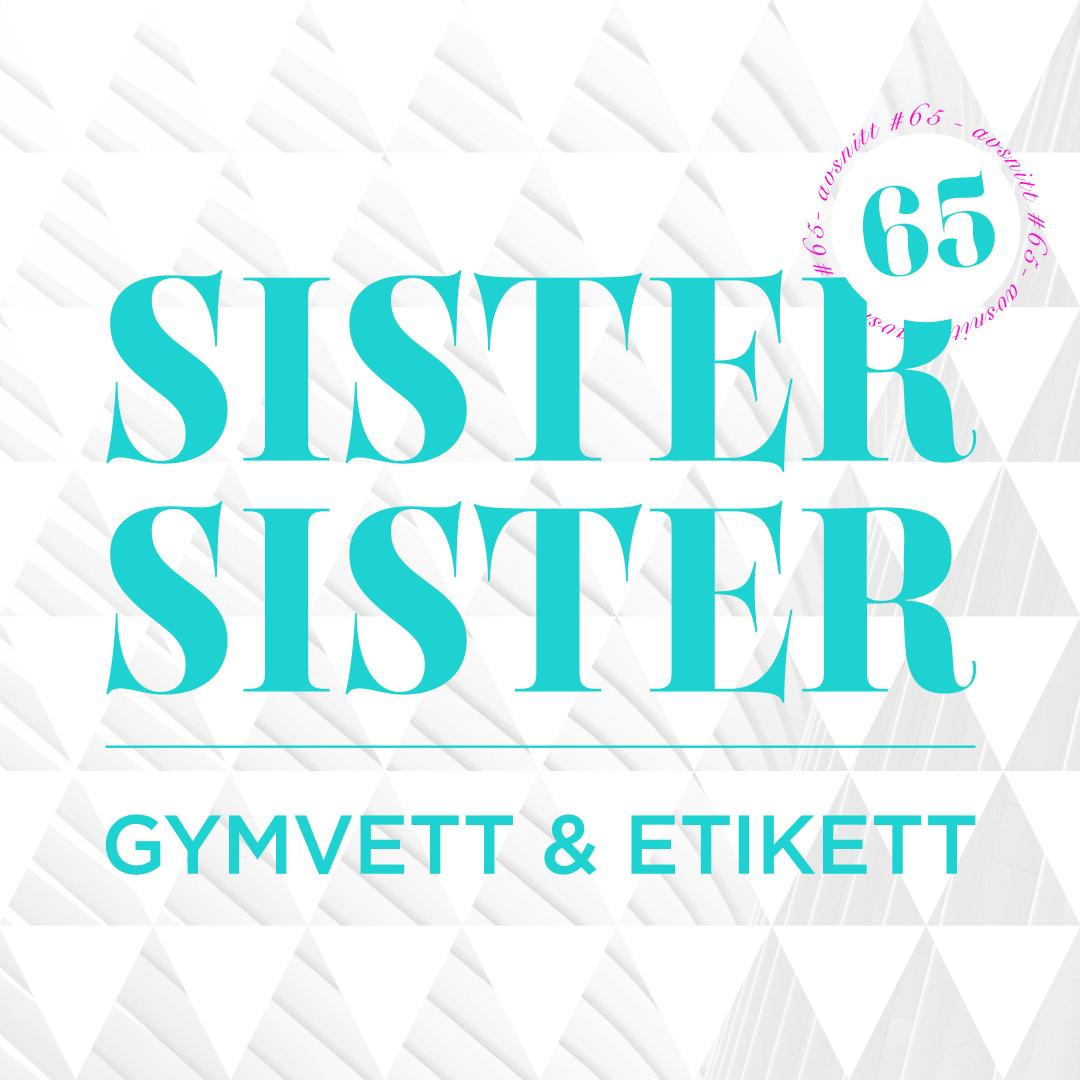 AVSNITT 65 - GYMVETT & ETIKETT