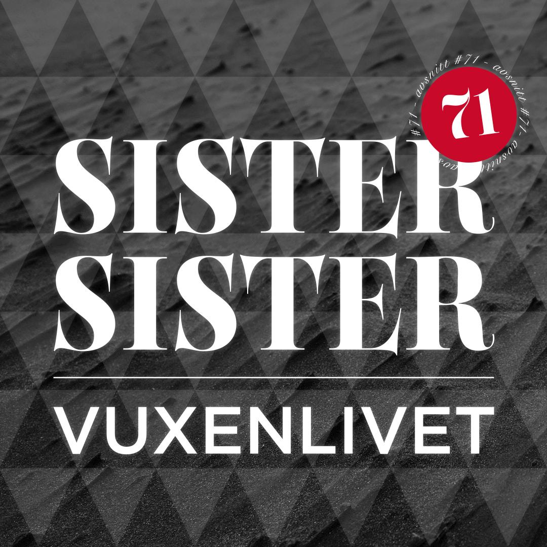 AVSNITT 71 - VUXENLIVET