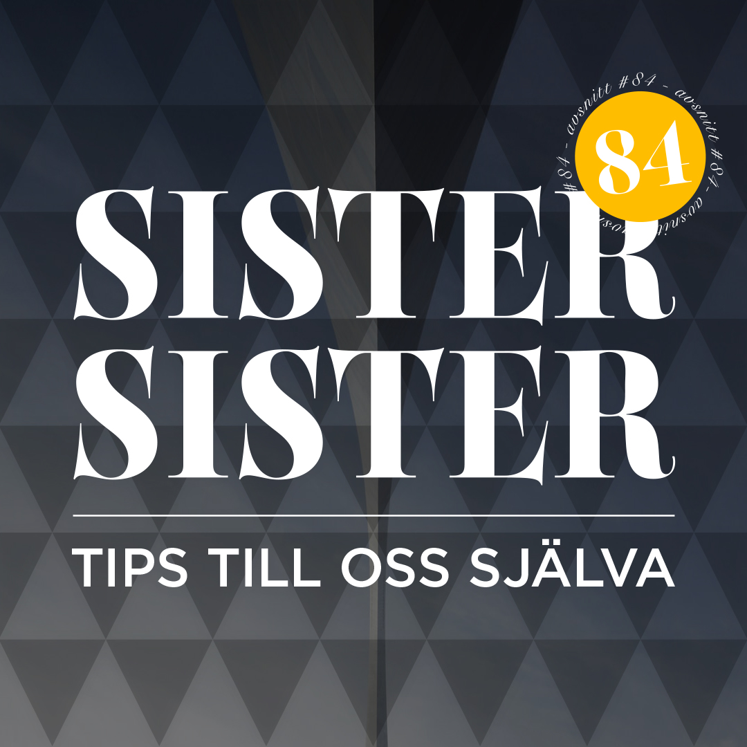 AVSNITT 84 - TIPS TILL OSS SJÄLVA