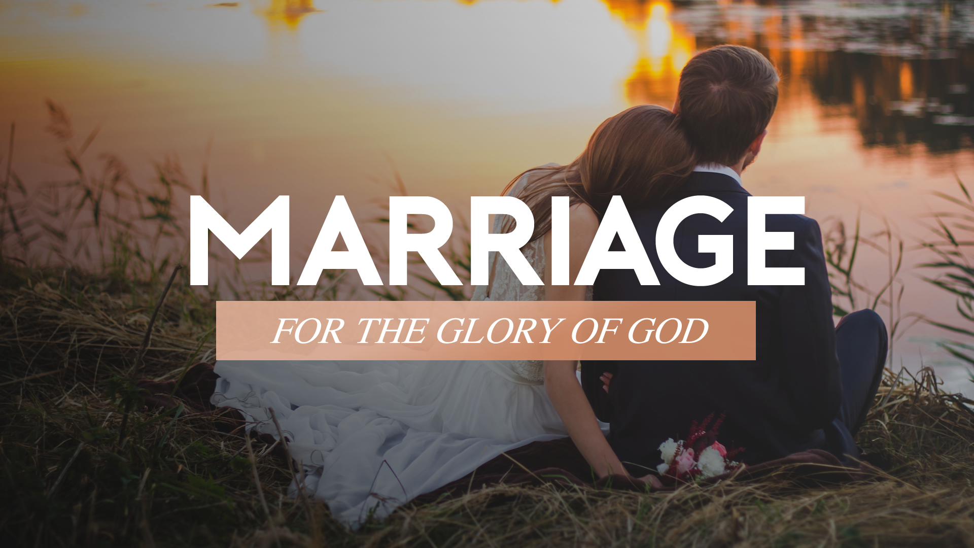Marriage for the Glory of God.jpg