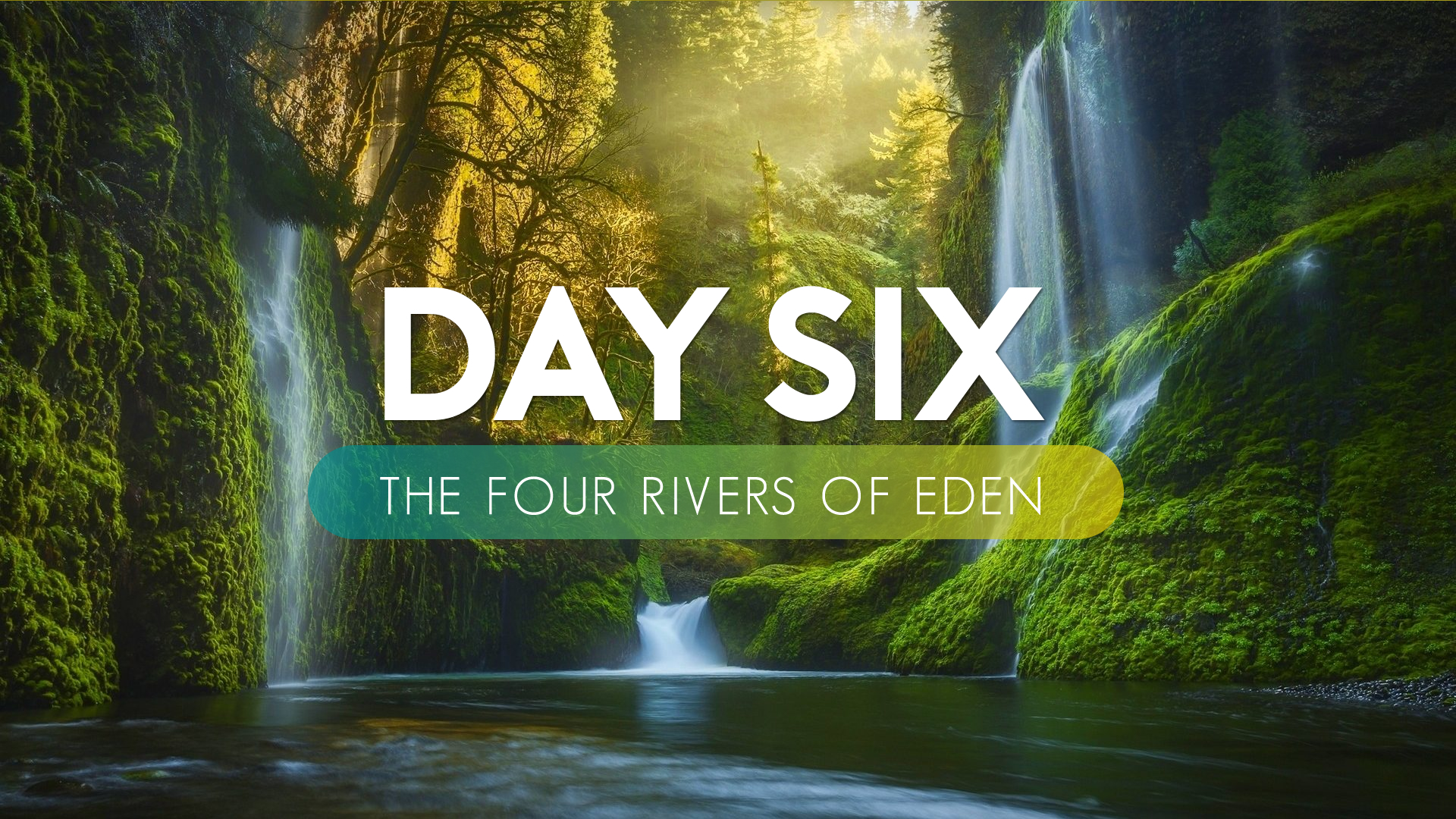 Day Six - The Four Rivers of Eden.jpg