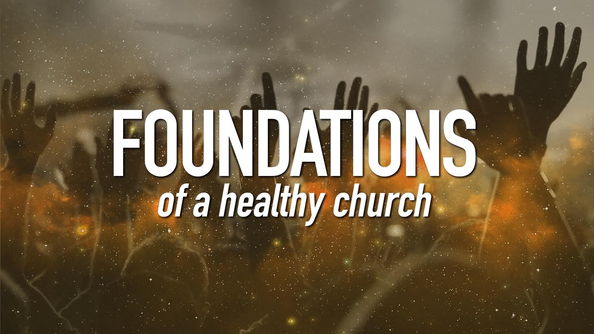 Foundations of a Healthy Church.jpg