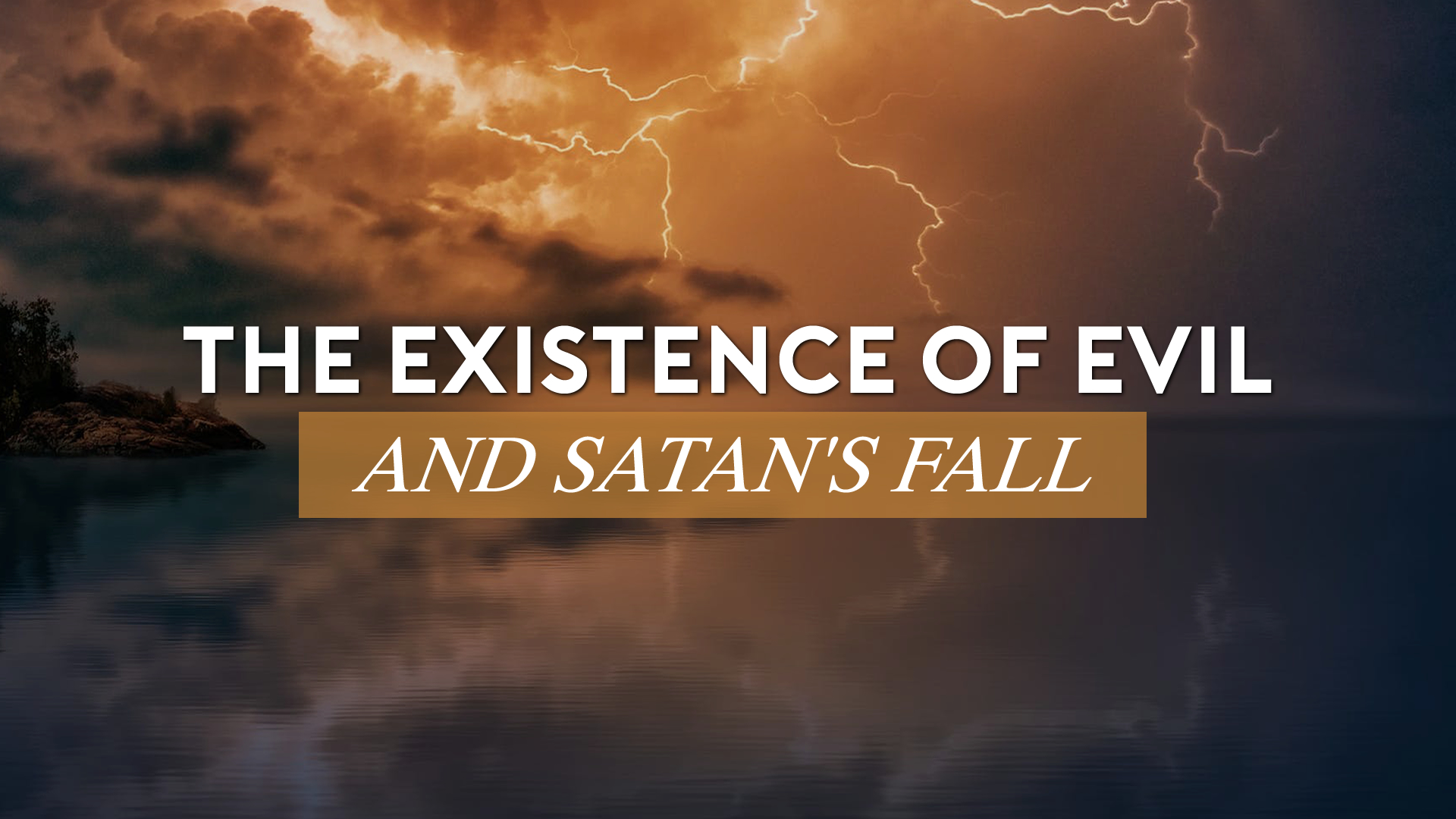 The Existence of Evil and Satan's Fall.jpg