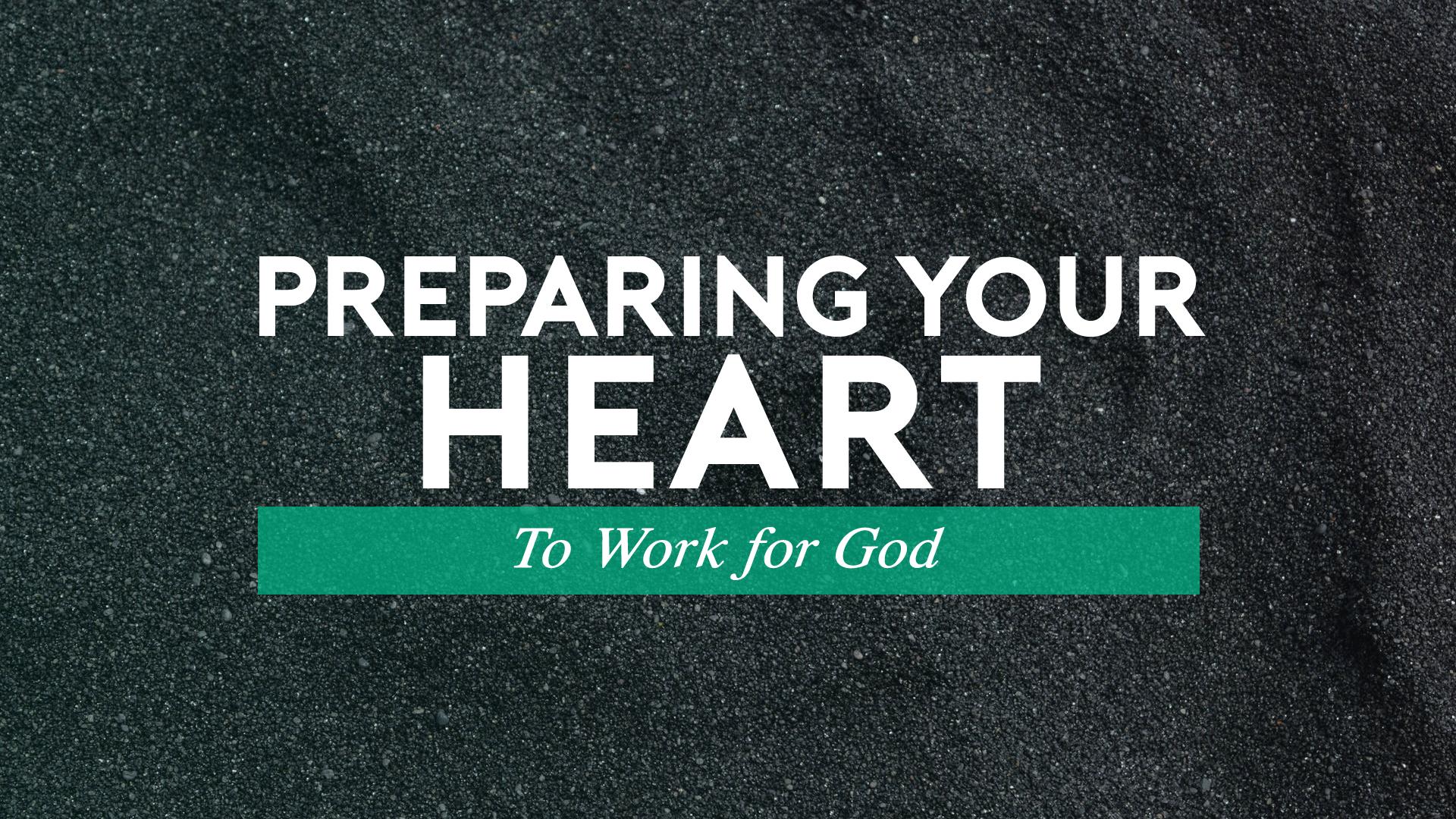 Preparing Your Heart to Work for God.jpg