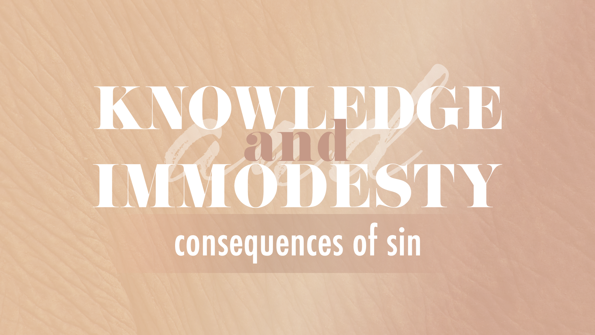 Knowledge and Immodesty - Consequences of Sin.png