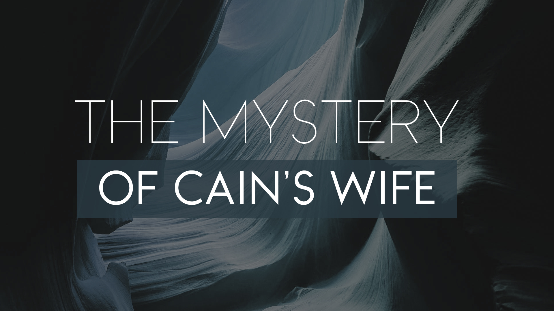 The Mystery of Cain's Wife.jpg
