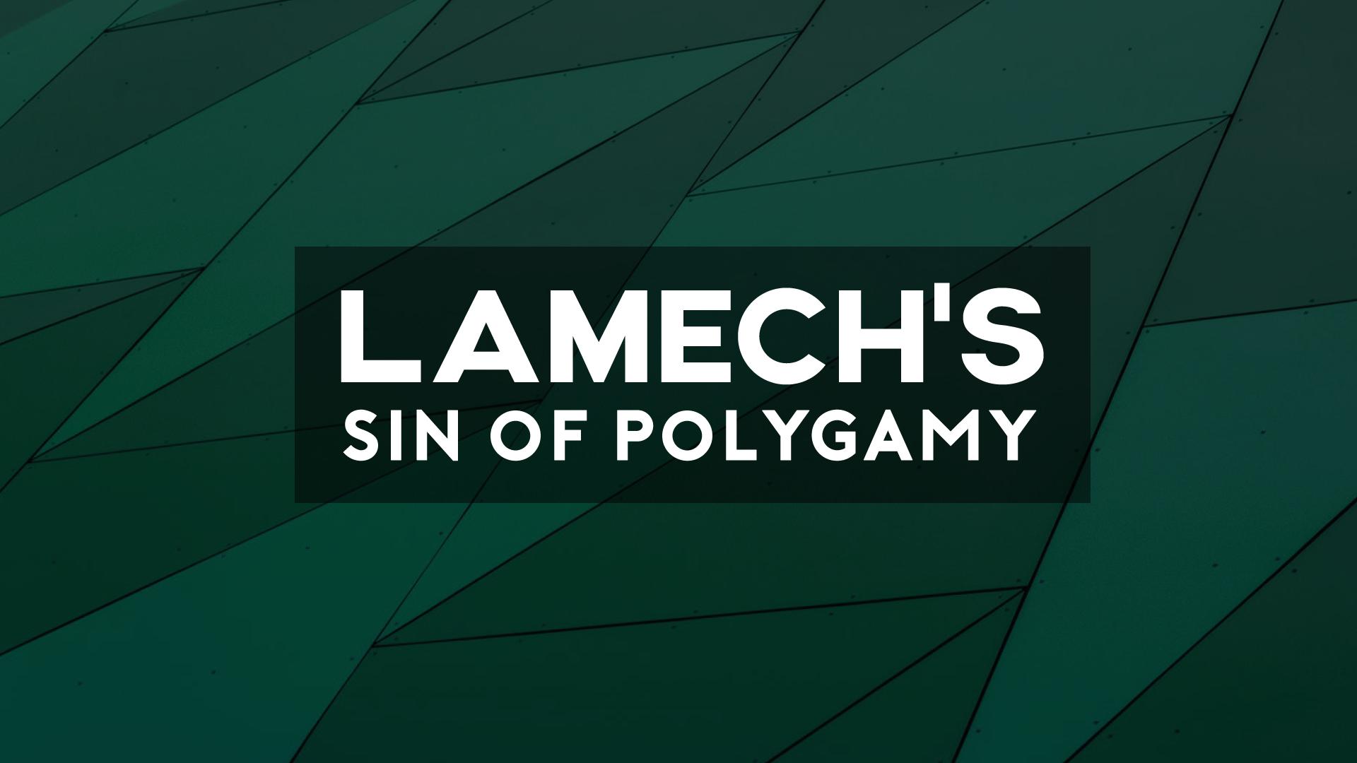 Lamech's Sin of Polygamy.jpg