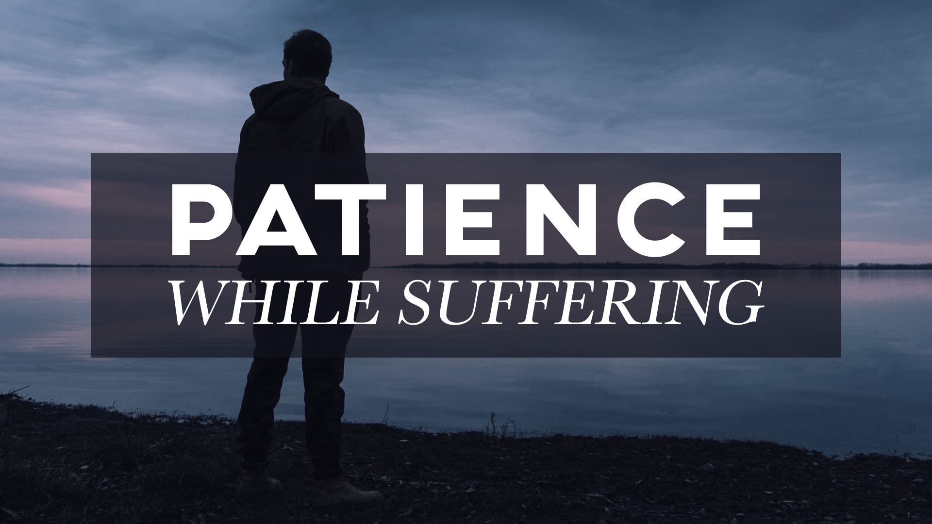 Patience While Suffering.jpg