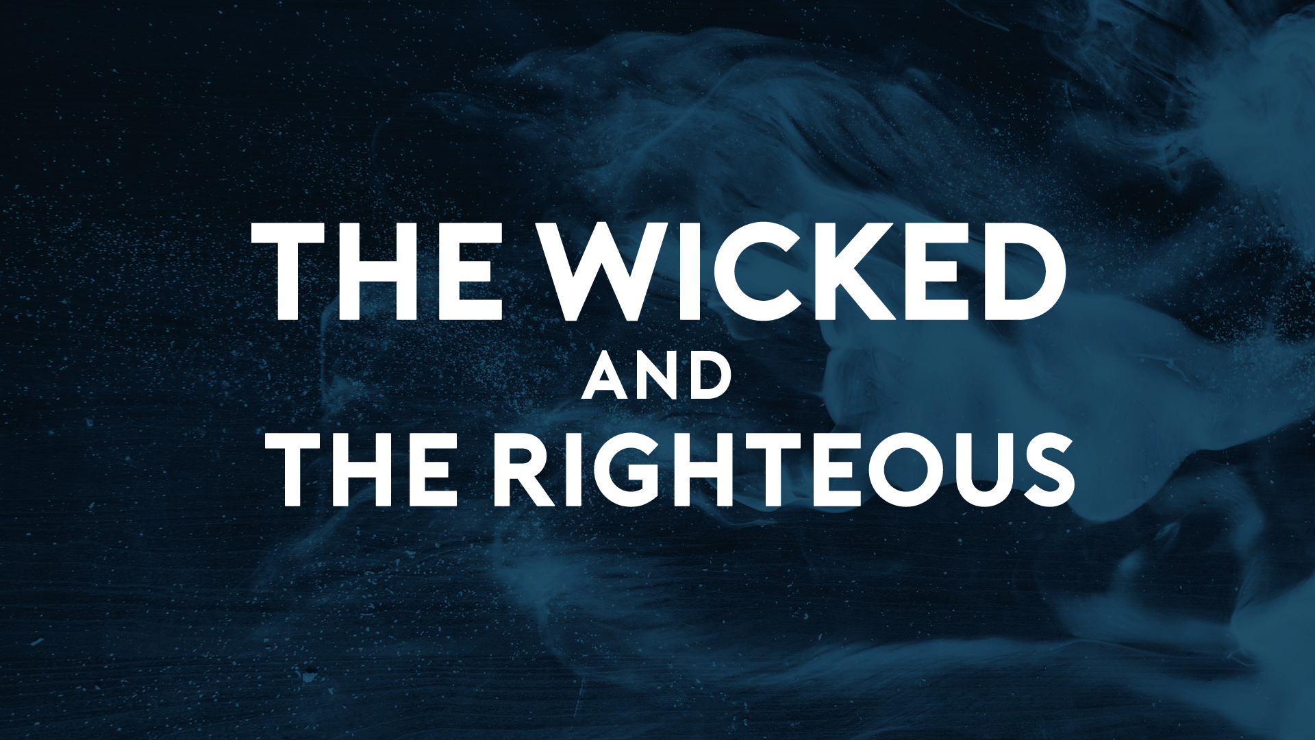 The Wicked and the Righteous.jpg