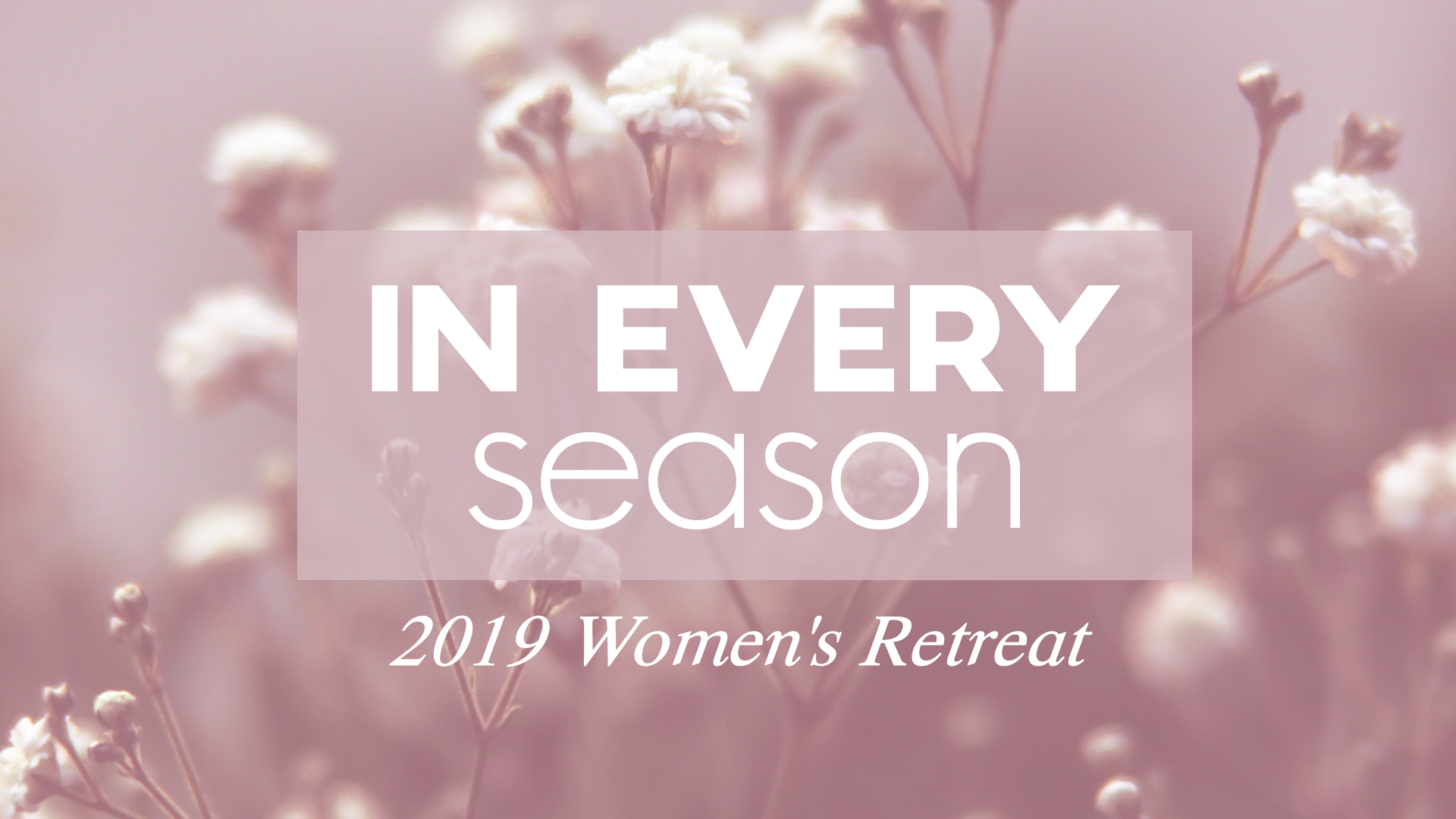 In Every Season - 2019 Women's Retreat.jpg