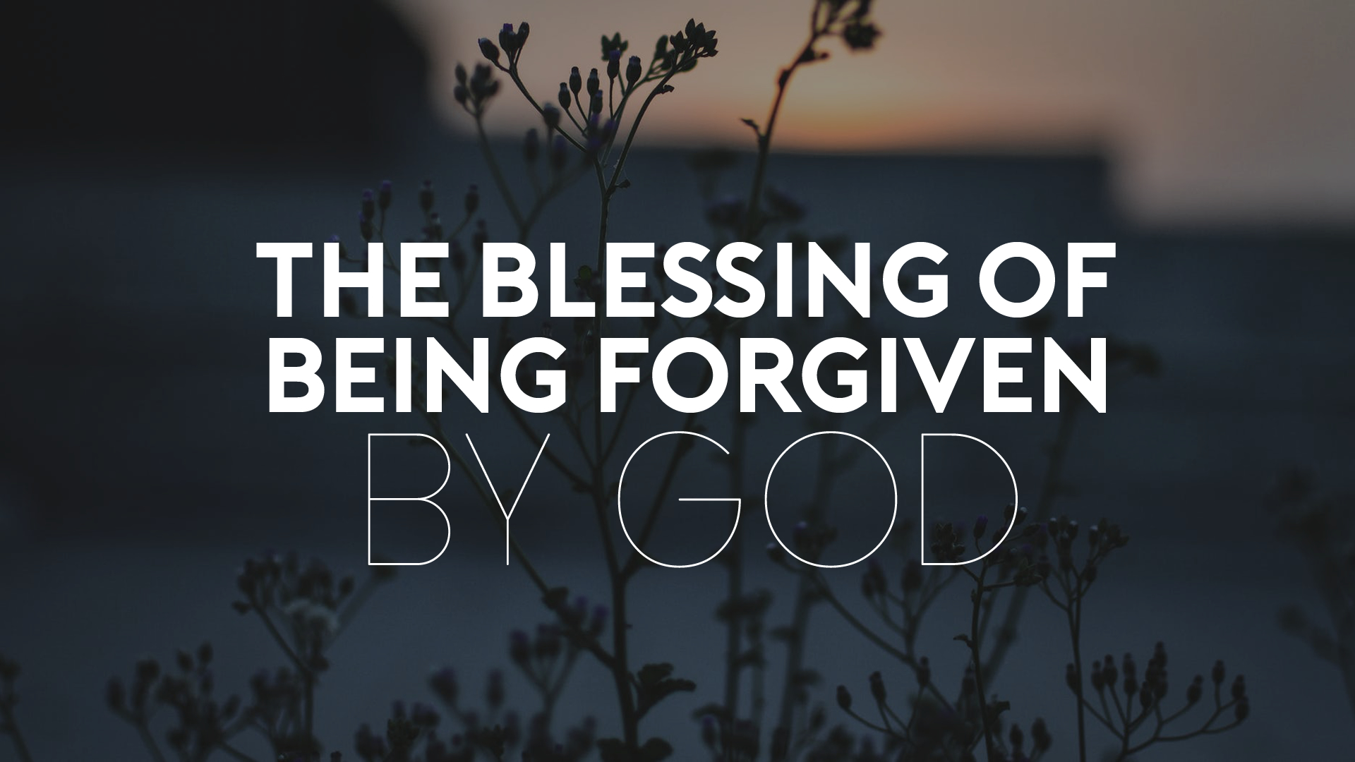 The Blessing of Being Forgiven by God.jpg