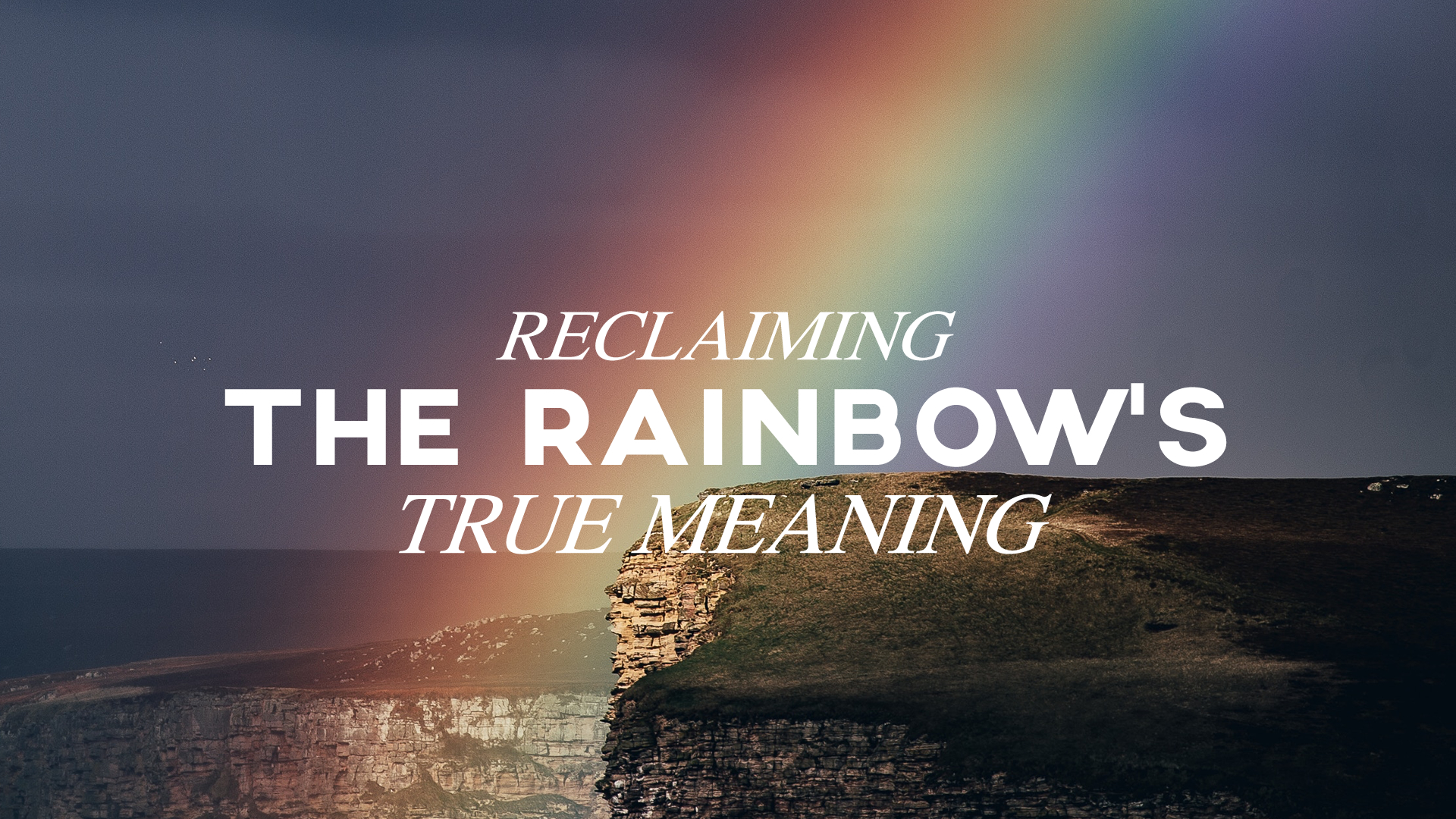 Reclaiming the Rainbows True Meaning.jpg