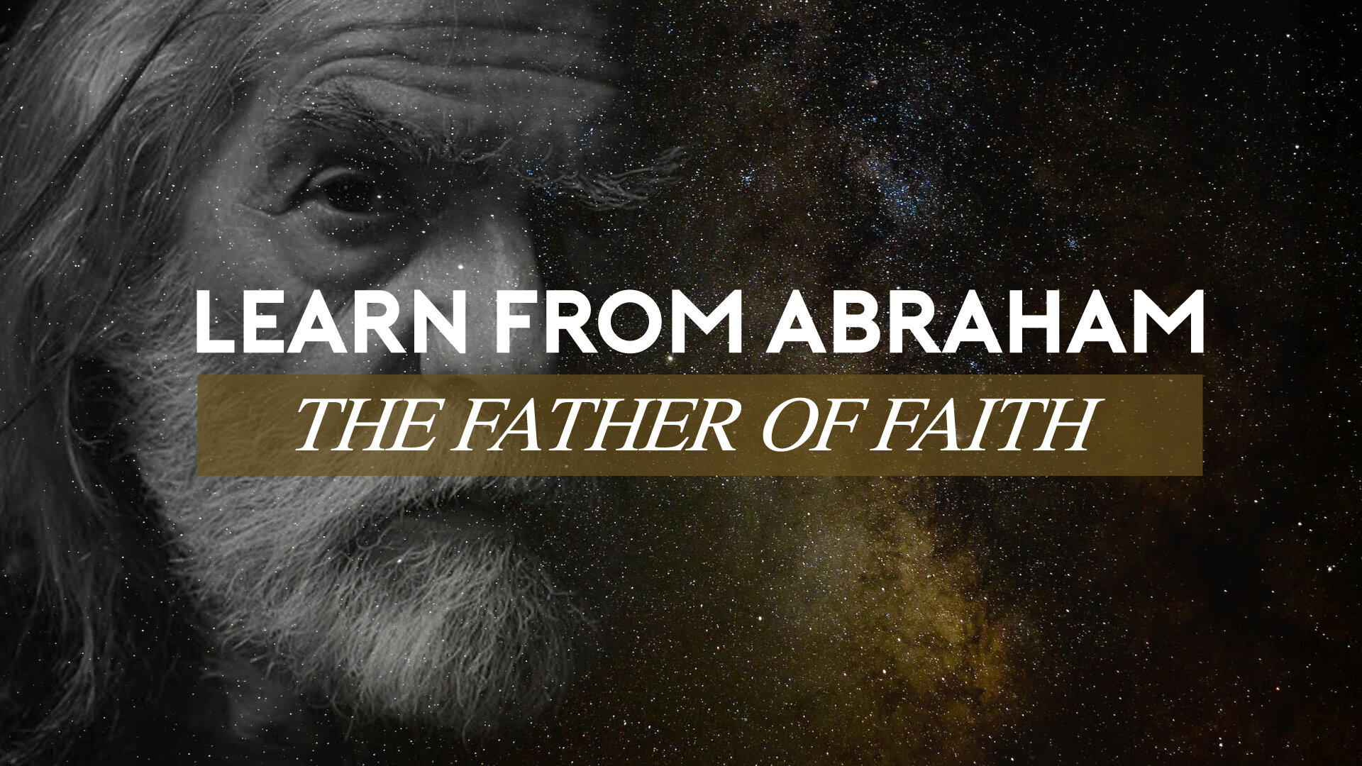 Learn from Abraham - The Father of Faith.jpg