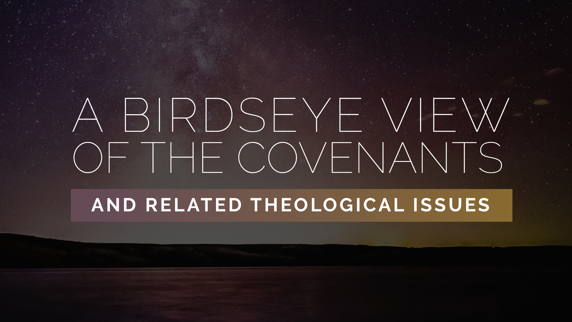 A Birdseye View of the Covenants.jpg