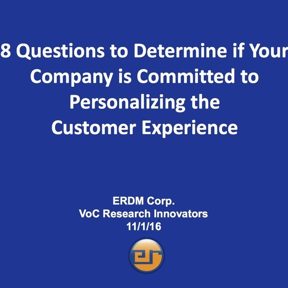 8 Questions to Determine if Your Company is Committed to Personalizing the Customer Experience -