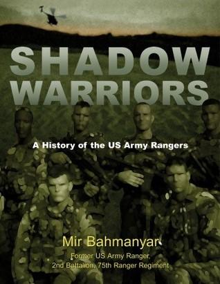 shadow warriors, book, army, rangers, mir bahmanyar, united states