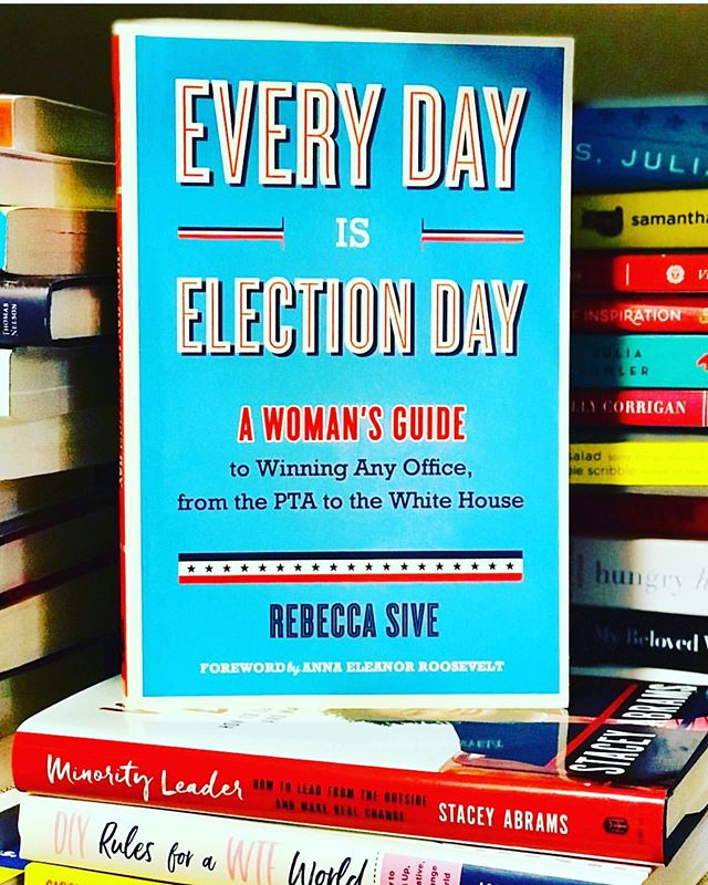 "Wondering what YOU can do to change what's happening to women in states around the country? Run for office. Any office. ""Every Day is Election Day: A Woman's Guide to Winning Any Office, from the PTA to the White House"" by Rebecca Sive can show you how to do it. Our county needs more women to run - and win."