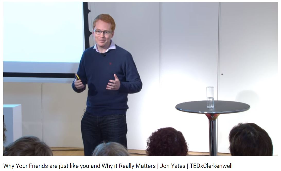 Why Your Friends are just like you and Why it Really Matters | Jon Yates