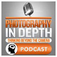 Photography In Depth Podcast - Explore photography past the gear.
