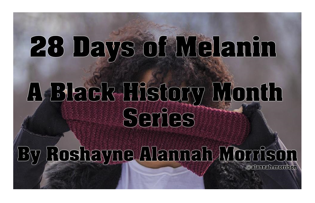 28 Days of Melanin   A Black History Month series of 28 portraits of black men and women and their stories of what it means to them to be black and what they love about their blackness.