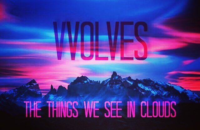 ::concept art:: ::VVOLVES debut:: #vvolves #vvolvesmusic #yvr #yvrmusic #canadian #canadianmusic #clouds #thethingsweseeinclouds
