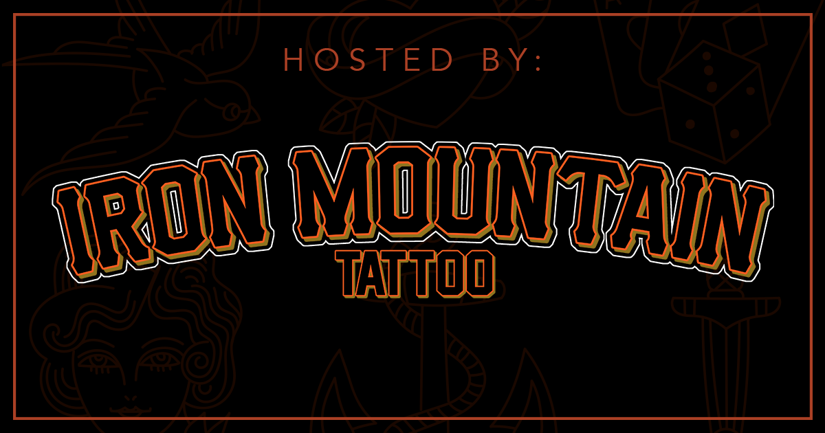 Hosted by Iron Mountain Tattoo