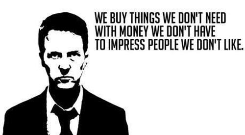 fight-club-quotes-we-buy-things-we-dont-need.jpg
