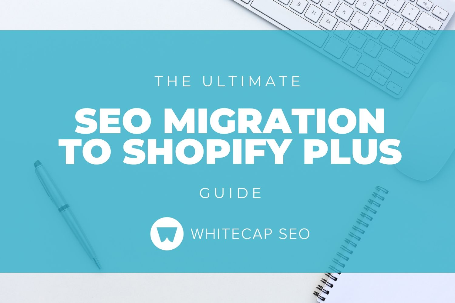 The Ultimate SEO Migration to Shopify Plus Guide.jpg