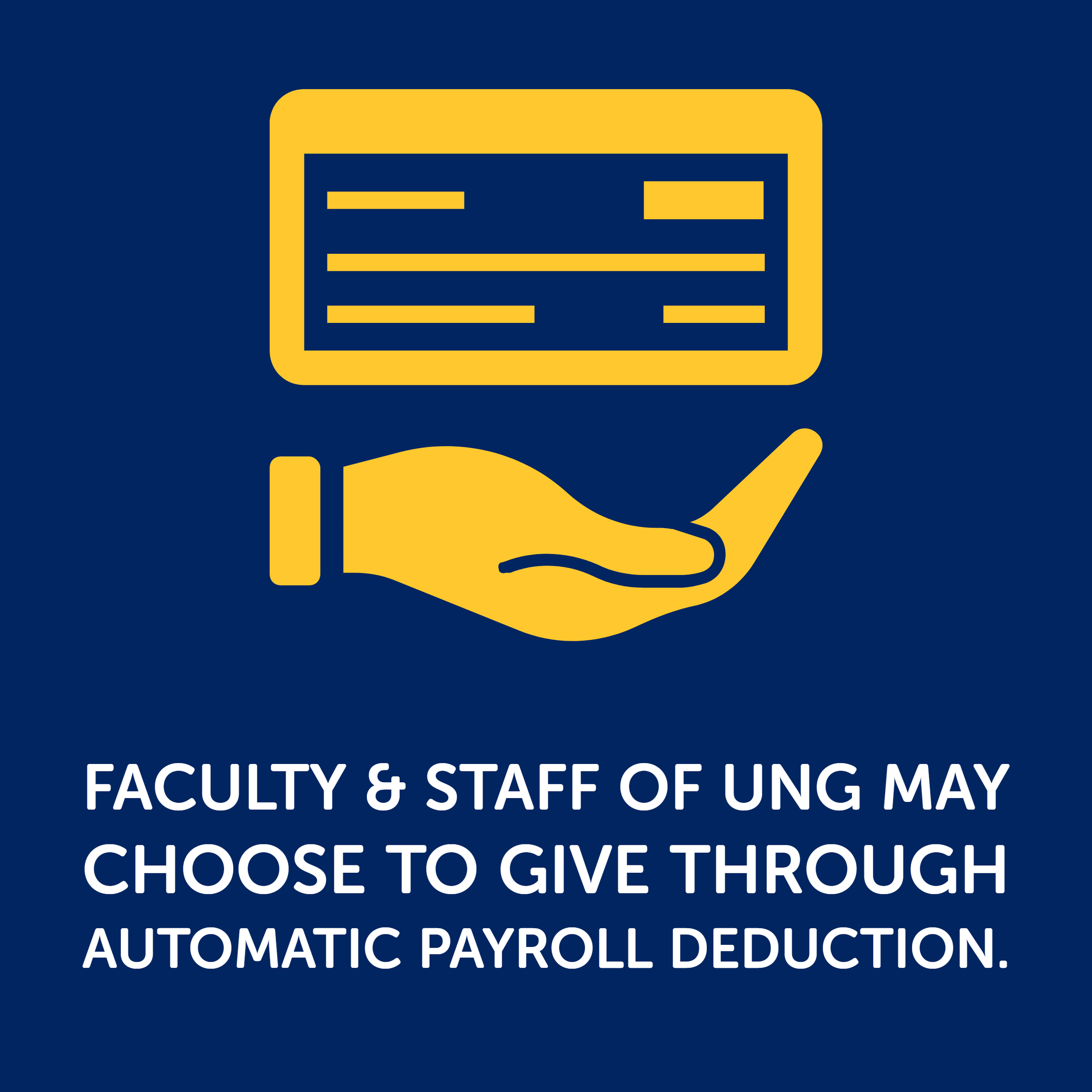 Faculty and staff of the University of North Georgia may choose to give through automatic payroll deduction.
