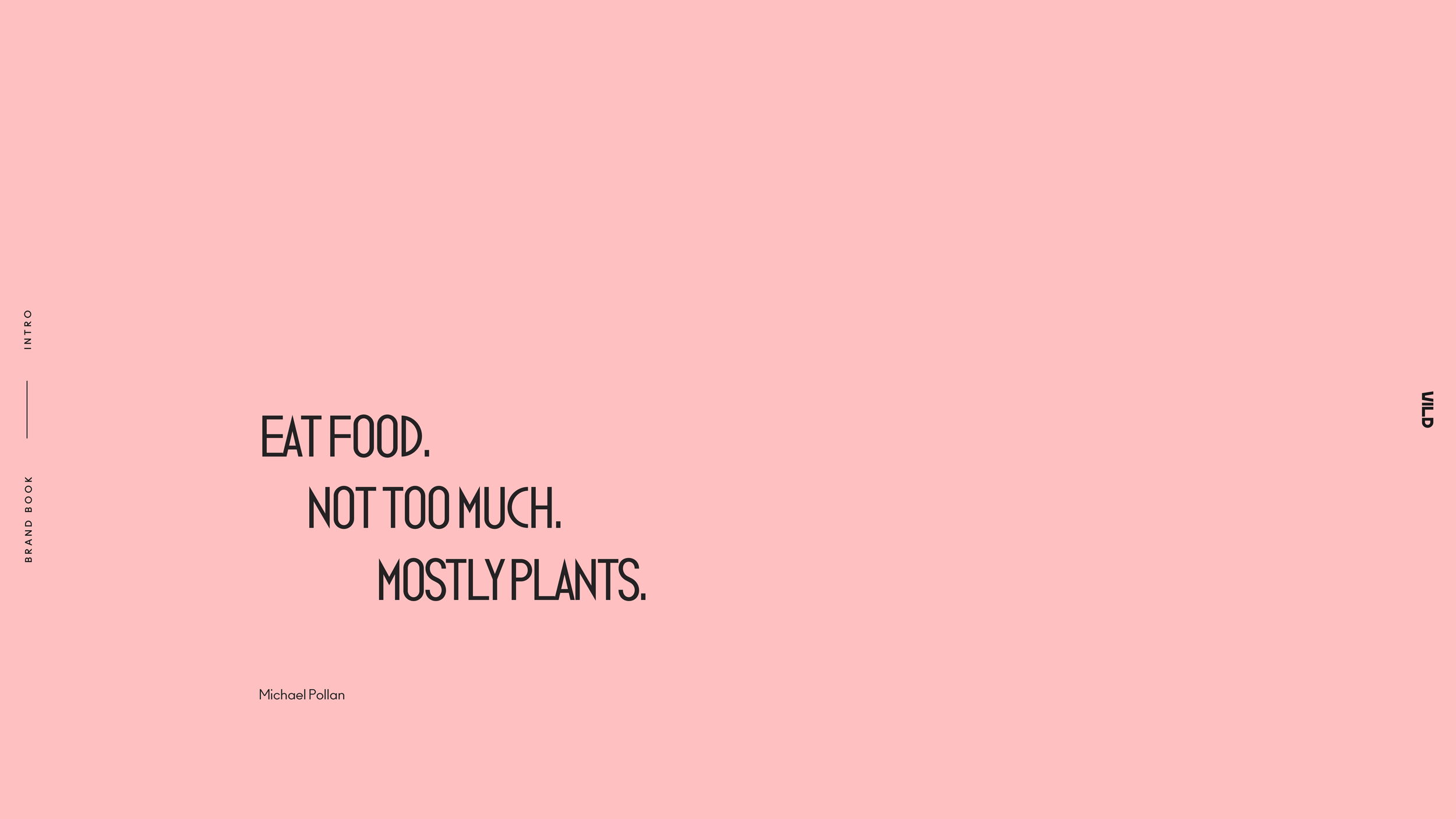 Our Mantra.... - Fazer's goal was to Start a revolution in plant-based food by making healthier food choices easier for the many. We were heavily inspired by the quotes of Michael Pollon, who's approach to diet is dead simple and easy to digest.
