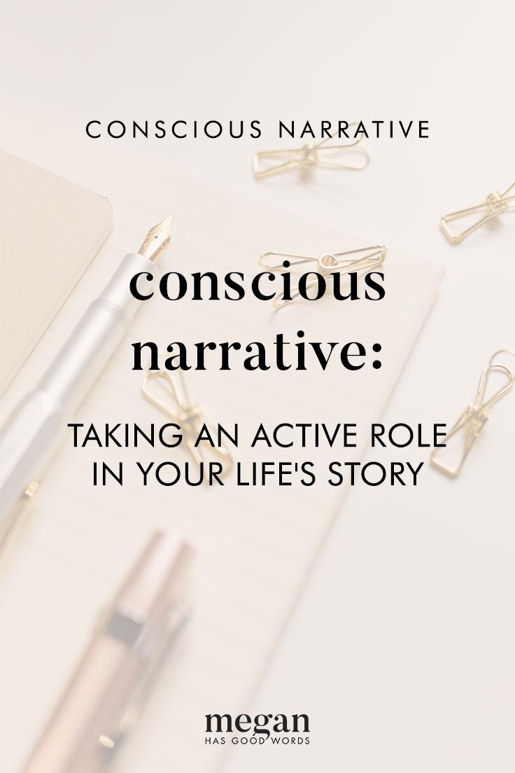 Conscious Narrative Pt 1 | ©2019 Megan Dowd