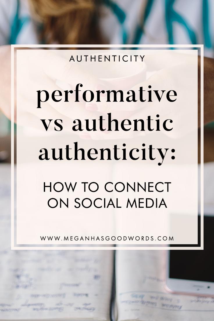 Performative vs Authentic Authenticity | ©2019 Megan Dowd