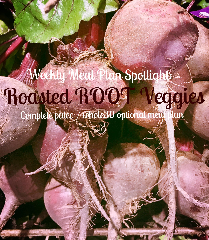 Weekly meal plan: roasted root veggies