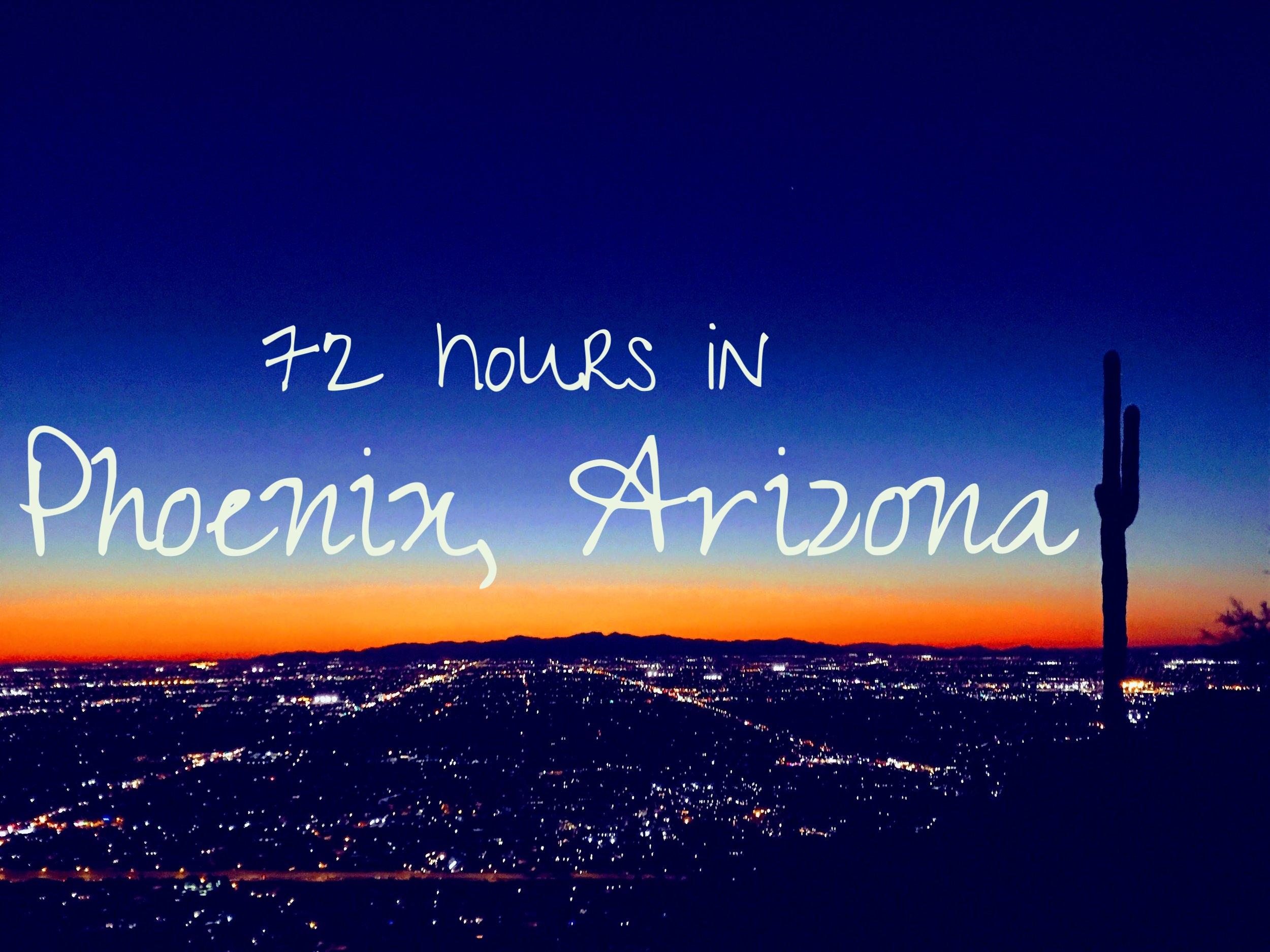 72 hours in Phoenix Arizona - microtomacro