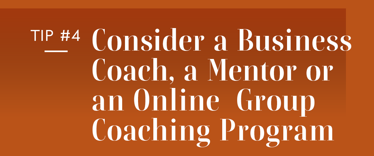 Hire a Business Coach or Seek Out a Mentor