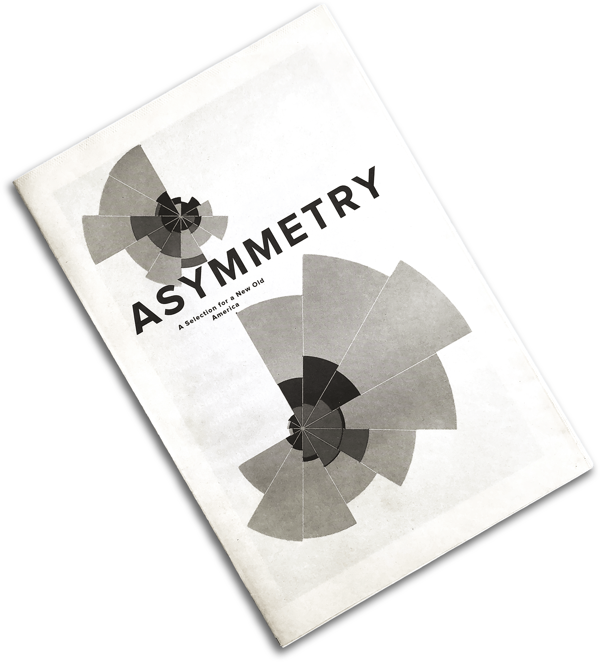 "ASYMMETRY is our second broadsheet series, and developed in response to the election of Donald Trump. Exploring the pervasive culture of misogyny and white supremacy within the United States, we worked with writers and artists to address how the administration will affect them, what organizations we can donate to or get involved with, and what needs to be done to ameliorate the fallout.  Edited by: Janneane & Benjamin Blevins  Published by: PRINTtEXT  Contributors  Elle Roberts ""Pray Without Ceasing"" Lauren Zoll ""Her First Flag"" Devon Ginn ""Threatened With Extinction"" Indiana Undocumented Youth Alliance ""Message to Our Community, Allies, and Political Leaders"" Jennifer Delgadillo ""Indianapolis as an Example of How to Thrive in Spite of Pence"" Hannah Harris ""Perfect is the Enemy of Good"" Danicia Monét ""Universal Permission Slip to Disengage"" Ess McKee ""Chisholm for President"" Rhett Dial ""Family Values in the Apocalypse"" Taryn Cassella ""She is the male idea of a women let loose"" Michael Kaufmann ""Lament and Act"" Nathaniel Russell ""Resist Fear, Assist Love"" Bree Jo'ann ""Inner City, Inner Forest"" Erin K. Drew ""Sabotage Complacency"" Ari Attack ""Protest Playlist"" Theon Lee ""And Onward Rotates the Fan"" Manuja Waldia ""Pantsuits""    ASYMMETRY was published on November 23, 2016.   This is where we are and where we've been and where we're going. This is much more than an election and more nuanced than our binary political system. This moment demands action.  In response to the election of Donald Trump and the already-pervasive culture of misogyny and white supremacy within the United States, we worked with writers and artists to address how the next administration will affect them, what organizations we can donate to or get involved with, and what needs to be done to ameliorate the fallout.  Download a PDF here."