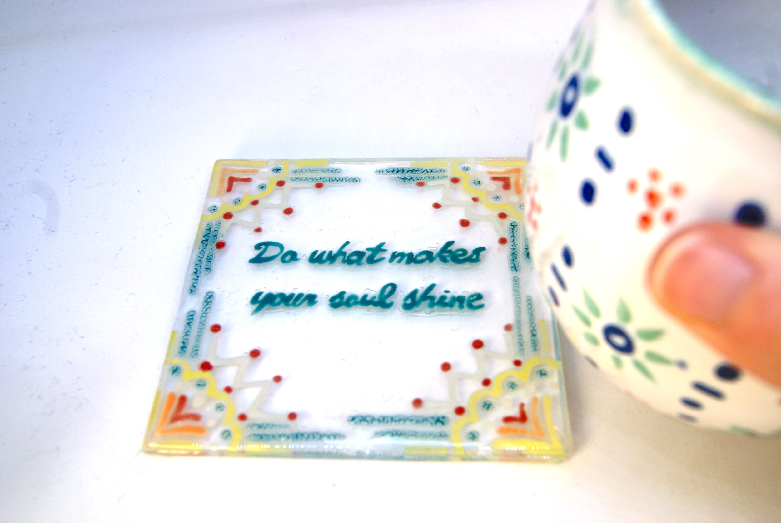 'Do what makes your soul shine' coaster.JPG