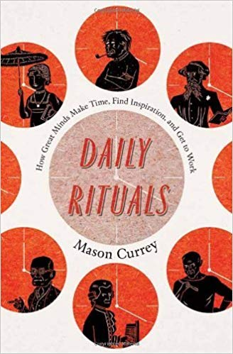 Daily Rituals How Great Minds Make Time Find Inspiration and Get to Work.jpg