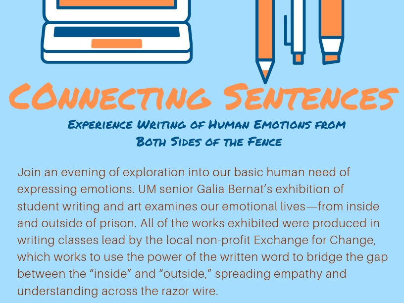 "Connecting Sentences at the University of Miami - The University of Miami Library hosted a pop-up installment of the original ""Connecting Sentences"" Exhibit. Over 25 pieces from students in Everglades Correctional Institution and Dade Correctional Institution were displayed."
