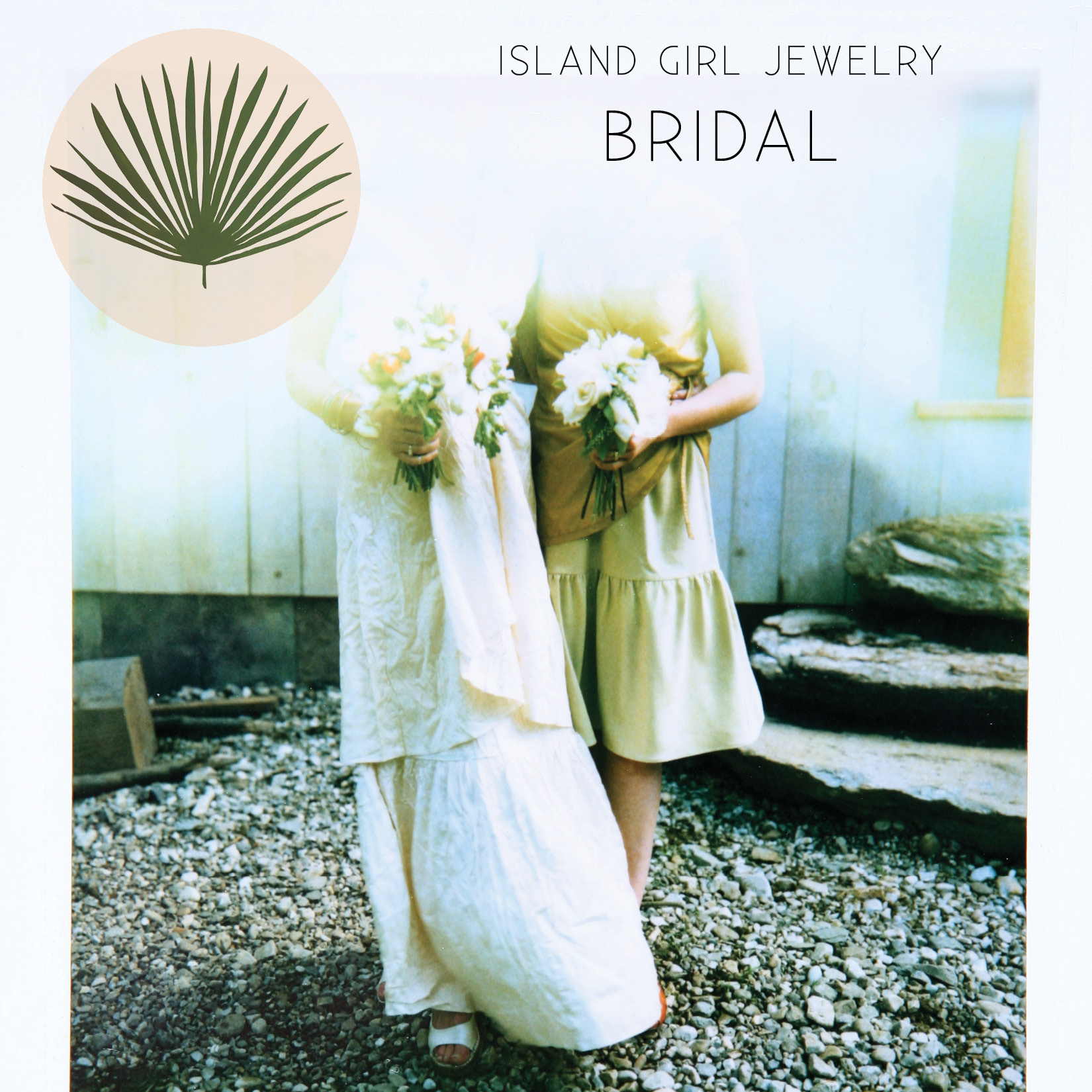 Bridal Party - Treat those who stand by your side as you vow your love to each other with some handmade ISLAND GIRL JEWELRY.
