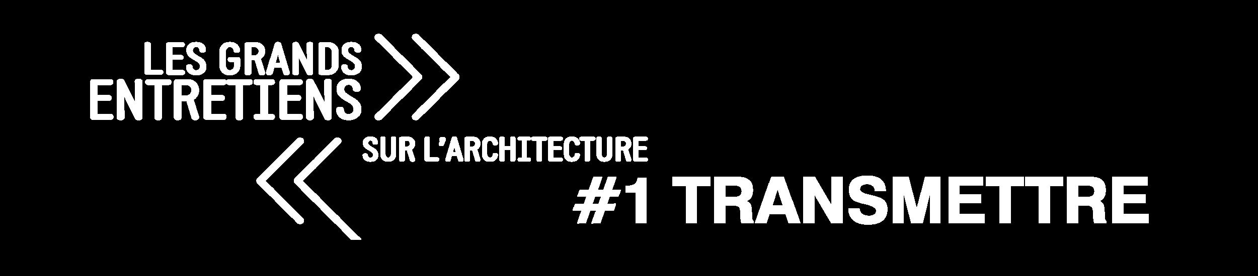 LES GRANDS ENTRETIENS SUR L'ARCHITECTURE #1_LOGO.png