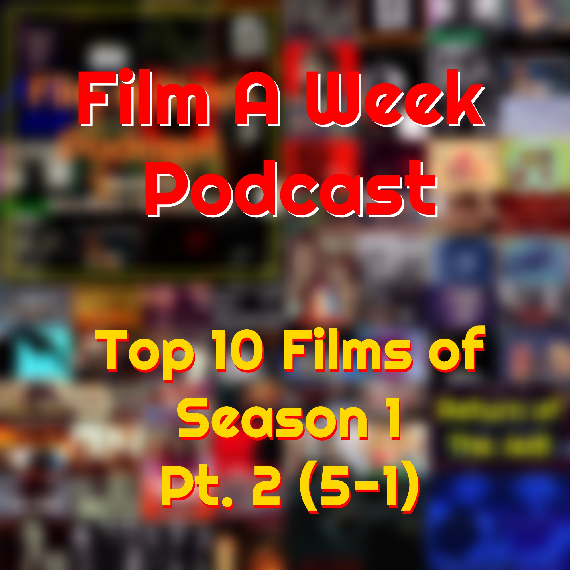 EP. 63, Pt. 2: top 10 films of season 1 (5 - 1) - In a special two-part episode, hosts Serg and Patrick reflect on their personal favorites from this past season (or year if you want to be technical about it)as they discuss their own top ten films they had never seen before the podcast. In this second part, numbers five to one are talked about as well as honorable mentions and dishonorable mentions.LISTEN ON: SOUNDCLOUD         iTUNES          STITCHER RADIO