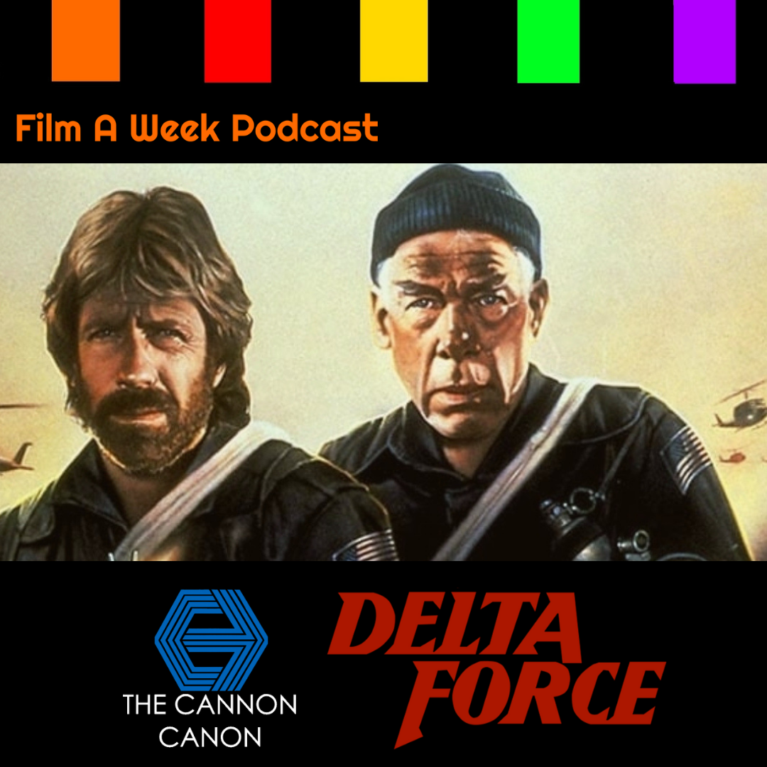 """ep. 109: the cannon canon - """"The delta force"""