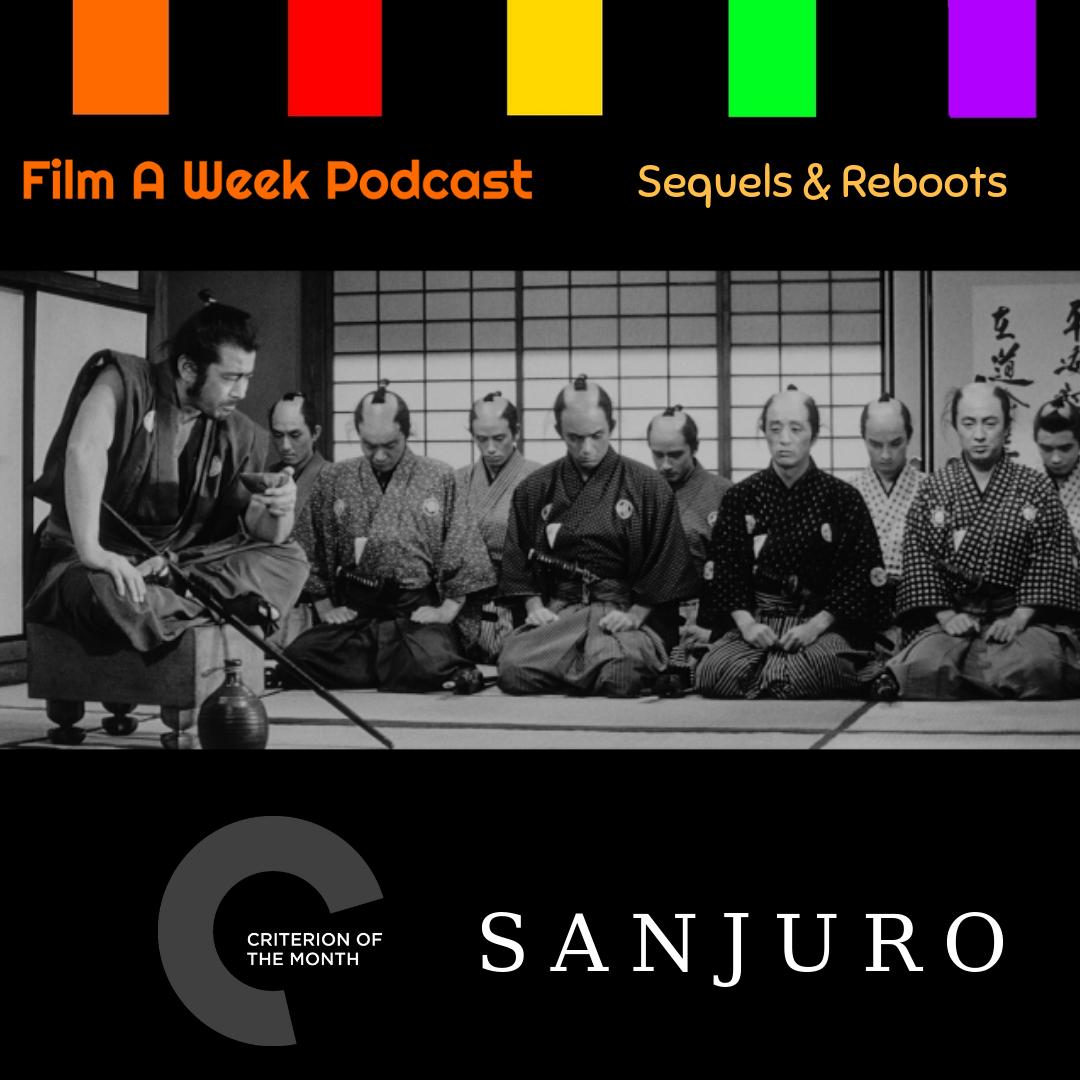 "ep. 117: Season 3 Premiere/ criterion of the month - ""sanjuro"" -"