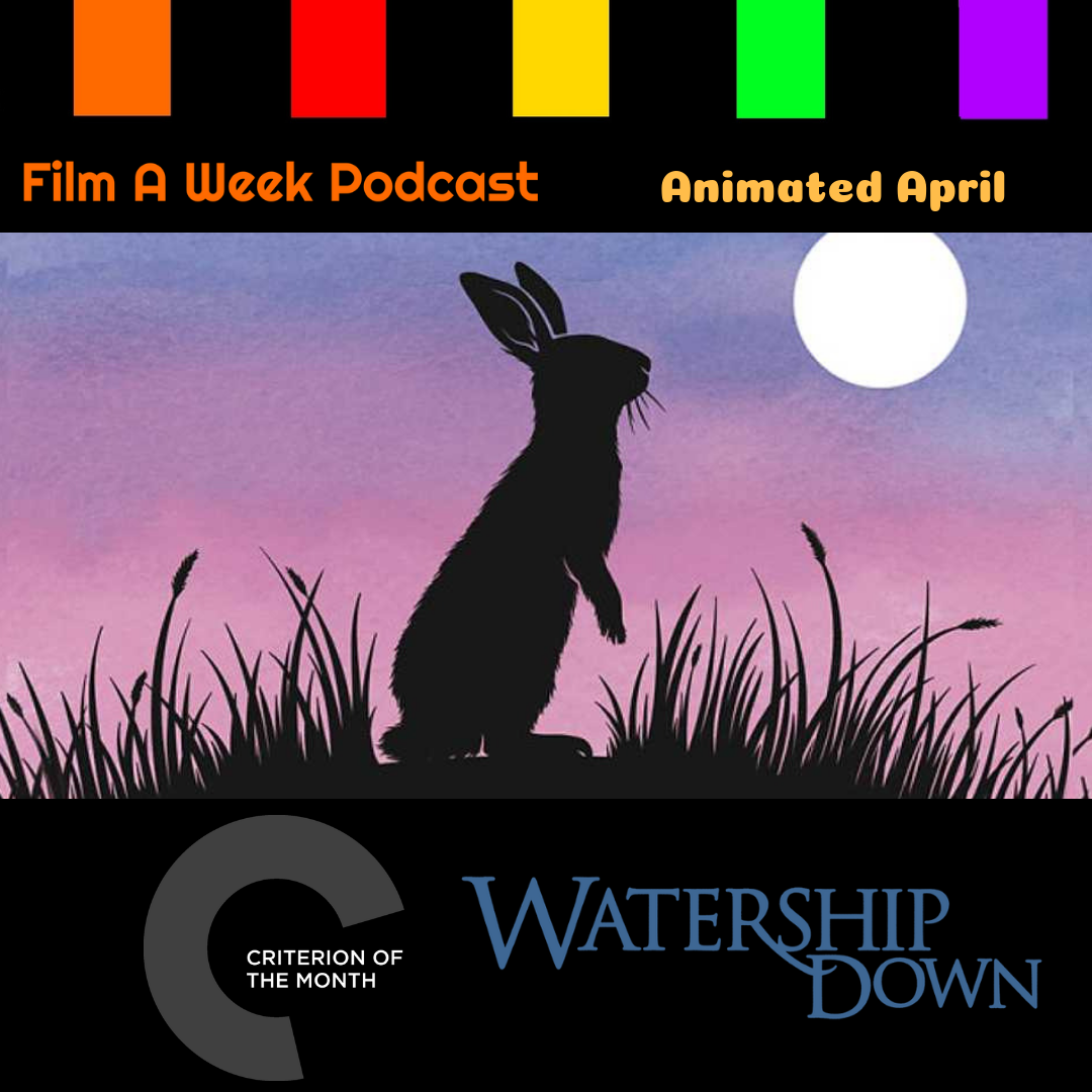 """ep. 131: criterion of the month - """"watership down"""" - """"All the world will be your enemy, Prince of a Thousand enemies. And when they catch you, they will kill you. But first they must catch you.""""Hosts Serg Beret and Patrick Raissi tackle the last animated entry in The Criterion Collection and it is a masterpiece of film: 1978's """"Watership Down."""" Listen as they talk about the intriguing and tense tale of survival, glimmers of hope, haunting abstract beauty and how this film's rating is still controversial. Patrick's Rating: 5 out of 5Serg's Rating: 5 out of 5LISTEN ON: SPOTIFYSOUNDCLOUDiTUNESSTITCHER RADIO"""
