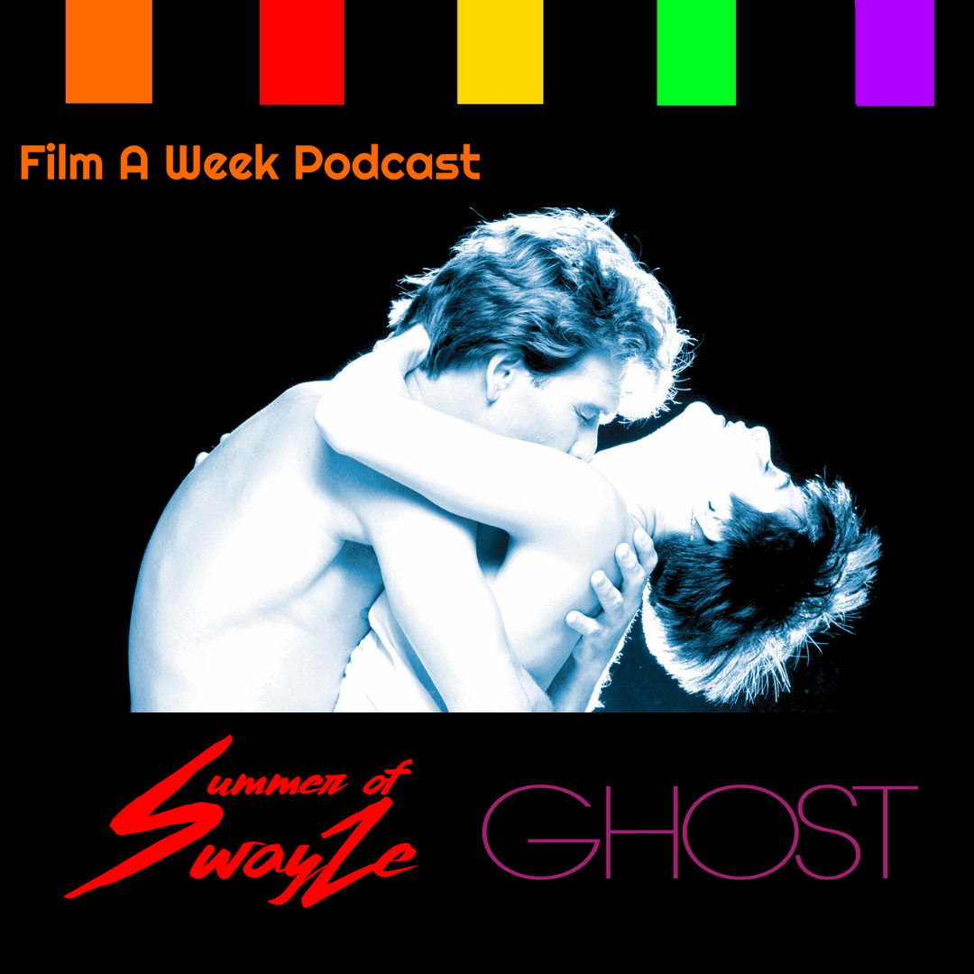 "ep. 141: summer of swayze - ""ghost' -"