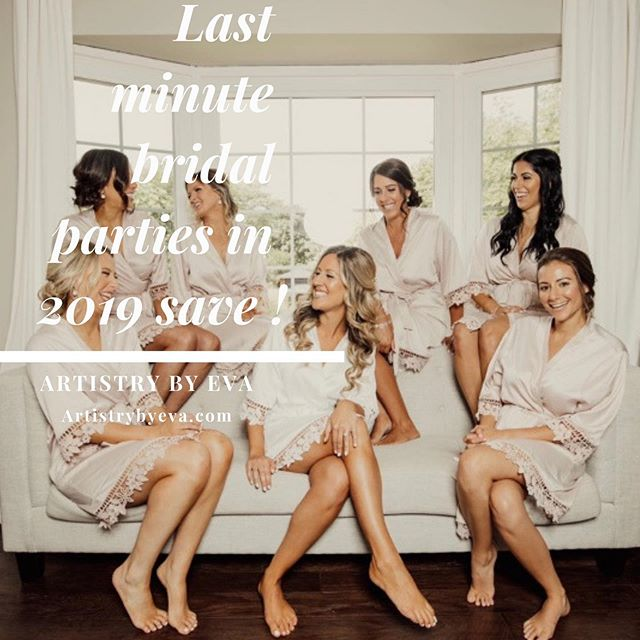 Last minute 2019 bridal parties save if booked today! Limited appointments available.  Email or DM to inquire now! 👰🏻